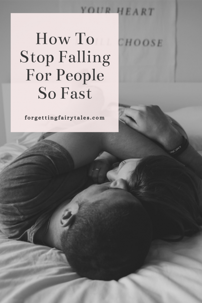 Stop Falling For People So Fast