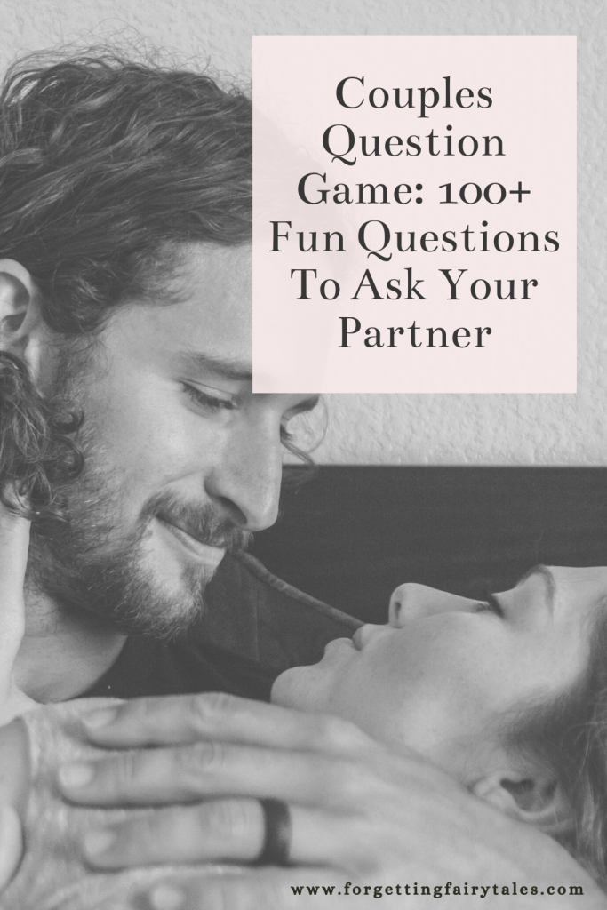 Couples Question Game: 100+ Fun Questions To Ask Your Partner