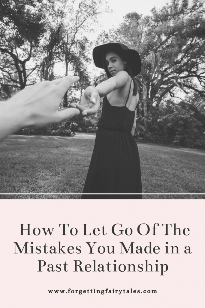 Let Go Of The Mistakes You Made in a Past Relationship