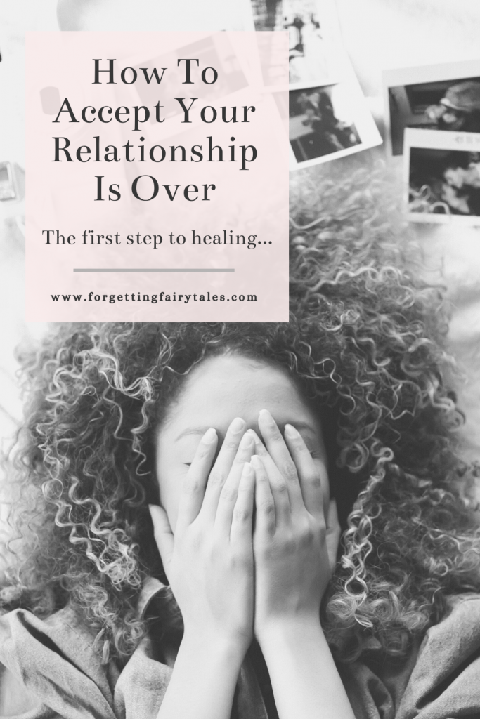 How To Accept Your Relationship Is Over