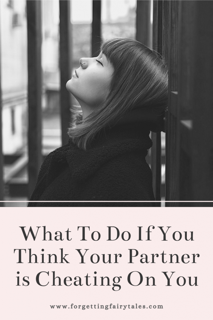 What To Do If You Think Your Partner is Cheating On You