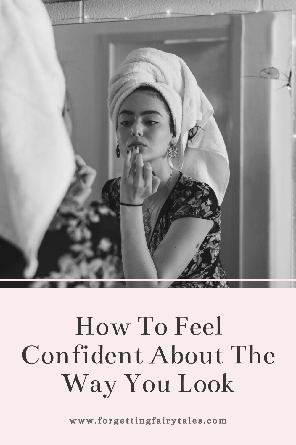 Feel Confident About The Way You Look