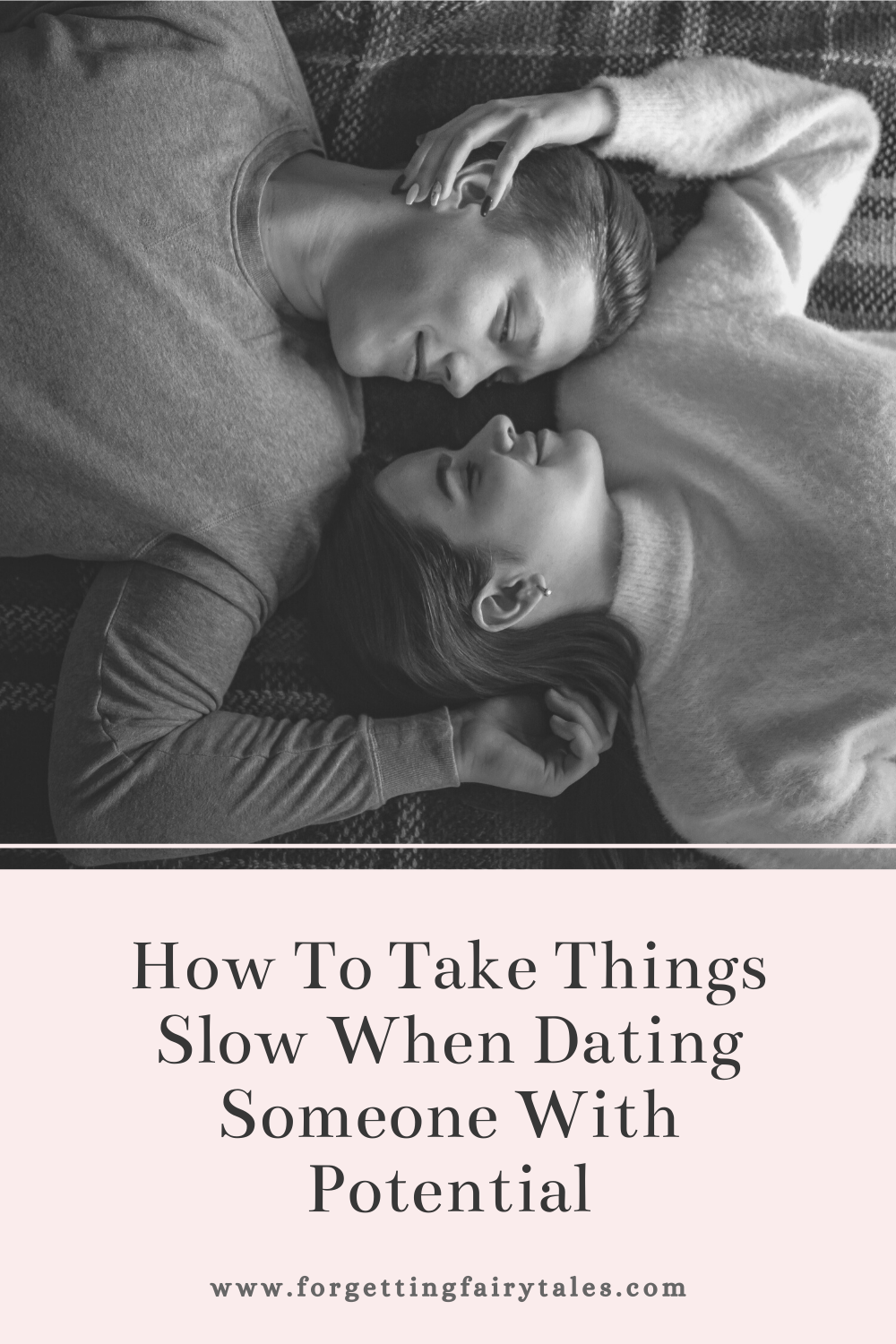 How To Take Things Slow When Dating Someone With Potential