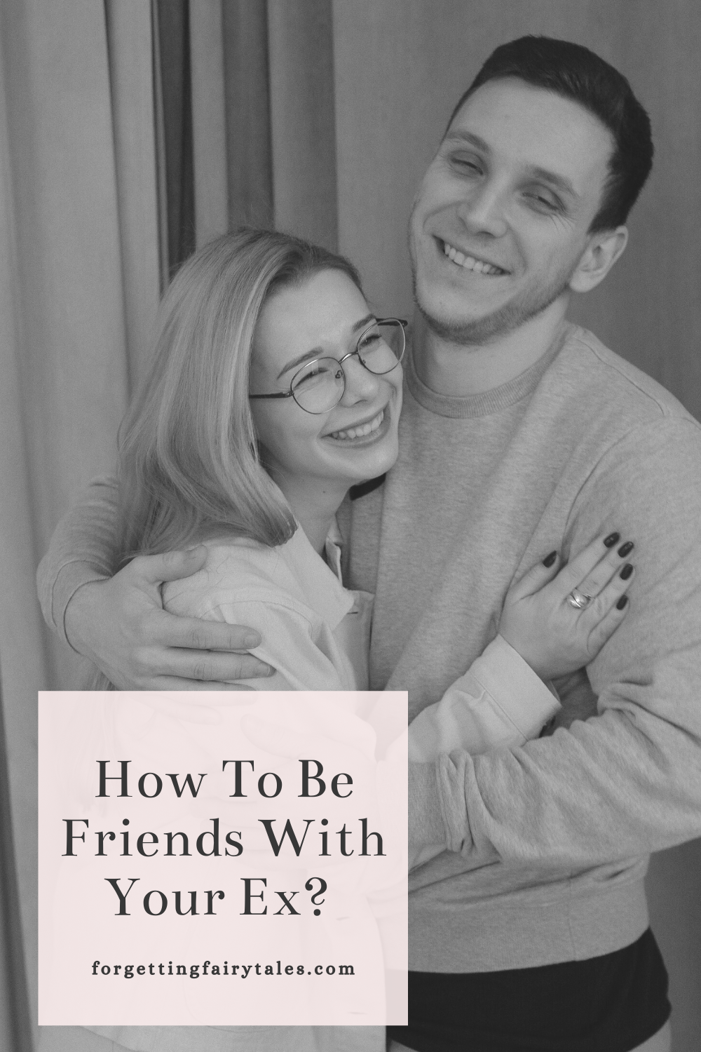 How To Be Friends With Your Ex